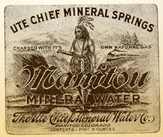 Manitou Mineral Water, Ute Chief Mineral Springs, Manitou Springs